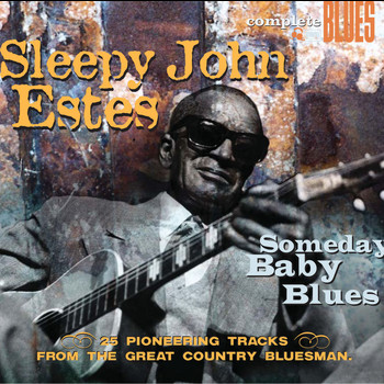 Sleepy John Estes - Someday Baby Blues