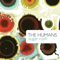 The Humans - Sugar Rush