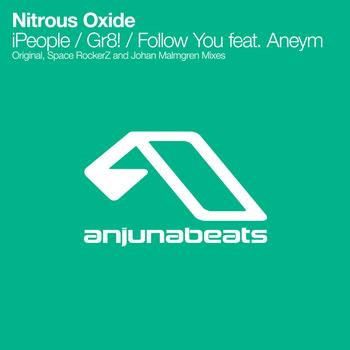 Nitrous Oxide - iPeople / Gr8! / Follow You feat. Aneym