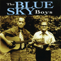 The Blue Sky Boys - The Blue Sky Boys