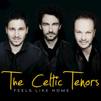 The Celtic Tenors - Feels Like Home