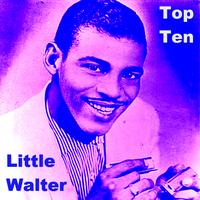 Little Walter - Little Walter Top Ten
