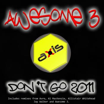 Awesome 3 - Don't Go 2011