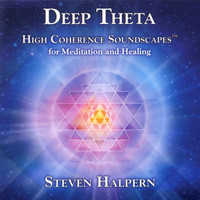 Steven Halpern - Deep Theta : High Coherence Soundscapes for Meditation and Healing