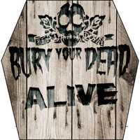 Bury Your Dead - Alive