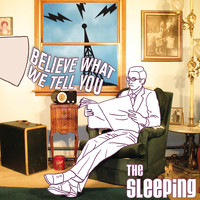 The Sleeping - Believe What We Tell You