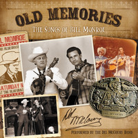 Del McCoury Band - Old Memories: The Songs of Bill Monroe