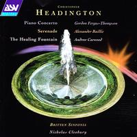 Gordon Fergus-Thompson - Headington: Piano Concerto; Serenade; The Healing Fountain