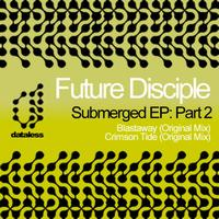Future Disciple - Submerged EP: Part 2