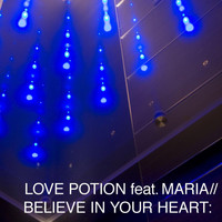 Love Potion - Believe In Your Heart