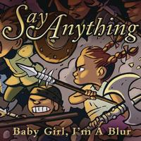 Say Anything - Baby Girl, I'm A Blur