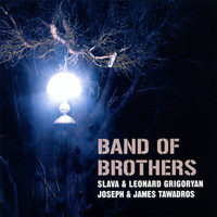 Slava & Leonard Grigoryan, Joseph & James Tawadros - Band of Brothers
