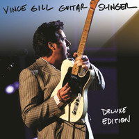 Vince Gill - Guitar Slinger (Deluxe Version)