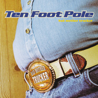 Ten Foot Pole - Bad Mother Trucker