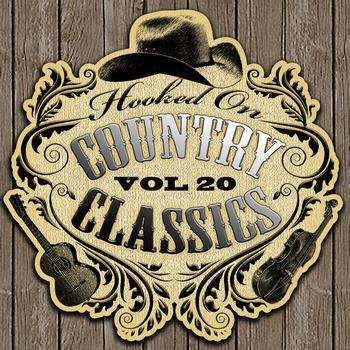 Various Artists - Hooked On Country Classics Vol. 20