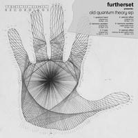 Furtherset - Old Quantum Theory EP