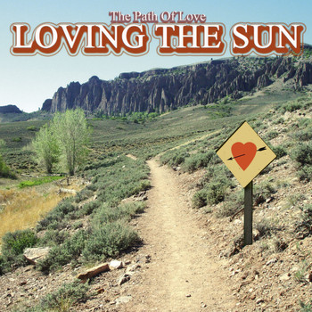 Loving The Sun - The Path Of Love