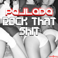 Pallada - Rock That Shit