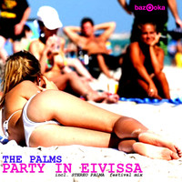 The Palms - Party In Eivissa