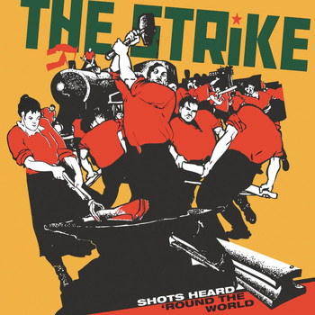 The Strike - Shots Heard Round the World