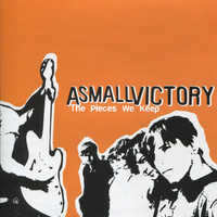 A Small Victory - The Pieces We Keep