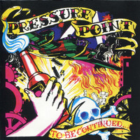Pressure Point - To Be Continued...