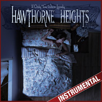 Hawthorne Heights - If Only You Were Lonely (Instrumental)