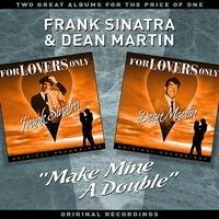 "Frank Sinatra & Dean Martin - For Lovers Only - ""Make Mine A Double"" - Two Great Albums For The Price Of One"