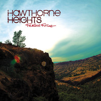 Hawthorne Heights - Fragile Future (Bonus Track Version)