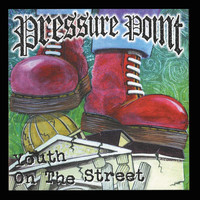 Pressure Point - Youth on the Street