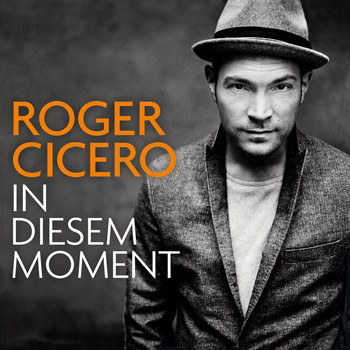 Roger Cicero - In diesem Moment