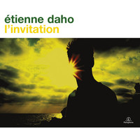 Étienne Daho - L'invitation - Deluxe Remastered (2006-2009)