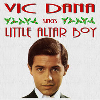 Vic Dana - Vic Dana Sings Little Alter Boy and Other Christmas Songs