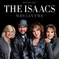 The Isaacs - Why Can't We
