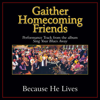 Bill & Gloria Gaither - Because He Lives (Performance Tracks)
