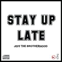 Jeff The Brotherhood - Stay Up Late