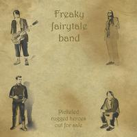 Freaky Fairytale Band - Pickeled rugged heroes out for sale