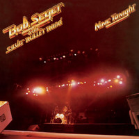 Bob Seger - Nine Tonight (Remastered)