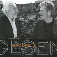 Brødrene Olsen - Walk Right Back