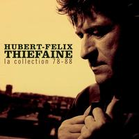 Hubert Félix Thiéfaine - La Collection 78-88