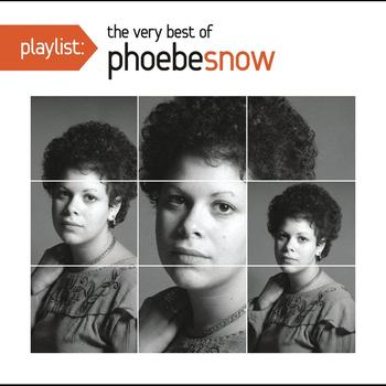 Phoebe Snow - Playlist: The Very Best Of Phoebe Snow