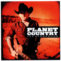 Lee Kernaghan - Planet Country - Deluxe Edition