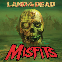 Misfits - Land of the Dead