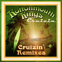 Kottonmouth Kings - Cruizin' (Remixes) - Single