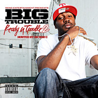 Big Trouble - Ready 4 Trouble 2 (Explicit)