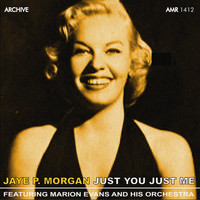 JAYE P. MORGAN - Just You, Just Me (Mono)