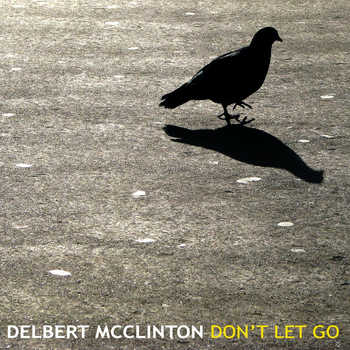Delbert McClinton - Don't Let Go
