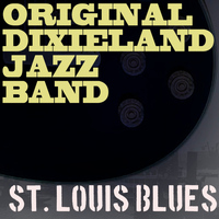 Original Dixieland Jazz Band - St. Louis Blues