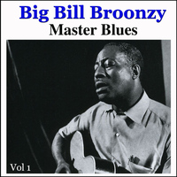 Big Bill Broonzy - Master Blues, Vol. 1