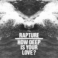 The Rapture - How Deep Is Your Love? Remix EP